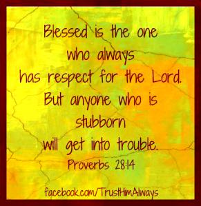 Prov 28_14 Respect:Stubborn