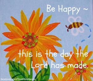 Be Happy Day Lord Made TL 73 DPI
