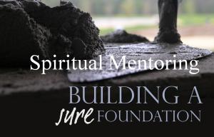 spiritual-mentoring-sure-foundation