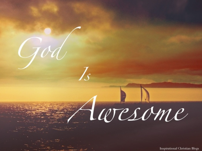 God IS Awesome!