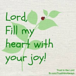 Fill My Heart w:Your JOY