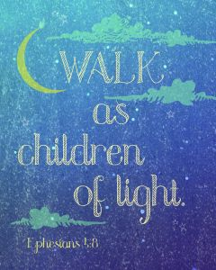 *Walk As Children of Light